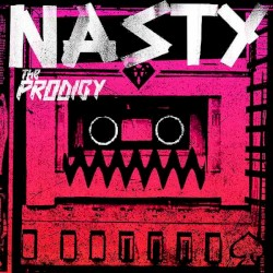 The Prodigy - Nasty