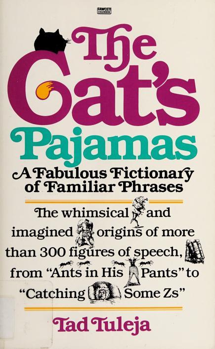 The cat's pajamas by Tad Tuleja