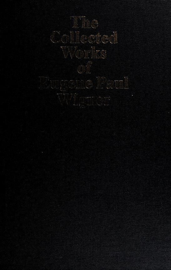 The Collected Works of Eugene Paul Wigner: Part B Historical, Philosophical, and Socio-Political Papers  by Jagdish Mehra