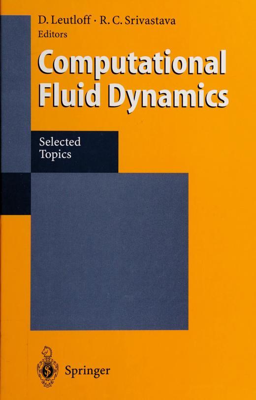 Computational fluid dynamics by D. Leutloff, R.C. Srivastava, eds.