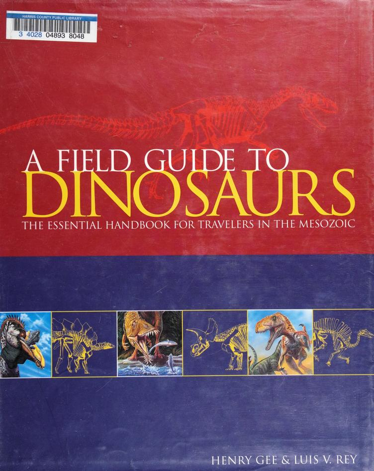 A field guide to dinosaurs by Gee, Henry