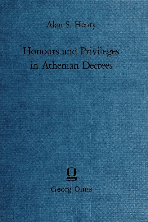 Honours and privileges in Athenian decrees by Alan S. Henry