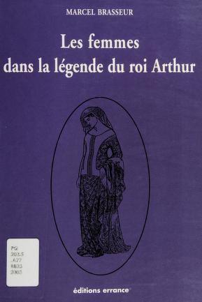 Cover of: Les femmes dans la légende du roi Arthur | Marcel Brasseur
