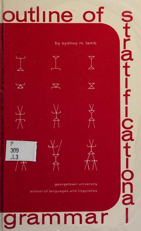 Outline of stratificational grammar by Sydney M. Lamb
