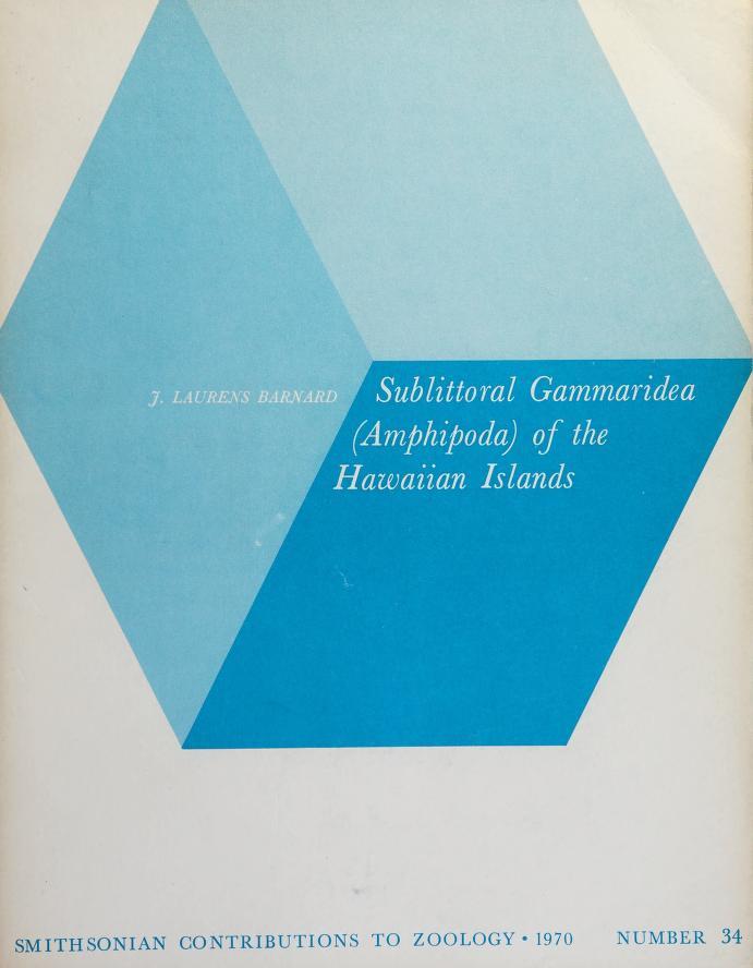 Sublittoral Gammaridea (Amphipoda) of the Hawaiian Islands by J. Laurens Barnard