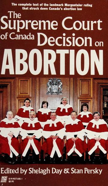 Supreme Court of Canada Decision on Abortion by Stan Persky