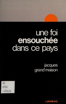 Cover of: Une foi ensouchée dans ce pays | Jacques Grand'maison