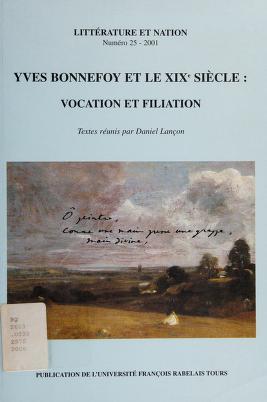 Cover of: Yves Bonnefoy et le XIXe siècle, vocation et filiation | Daniel Lançon